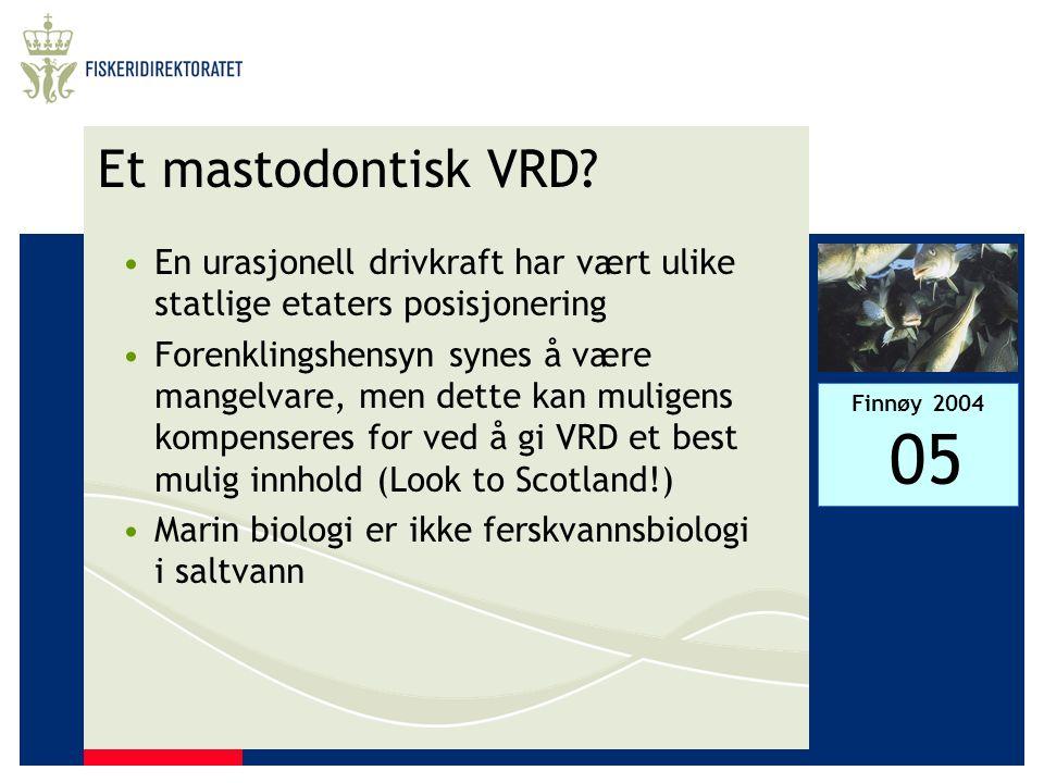 Et mastodontisk VRD En urasjonell drivkraft har vært ulike statlige etaters posisjonering.