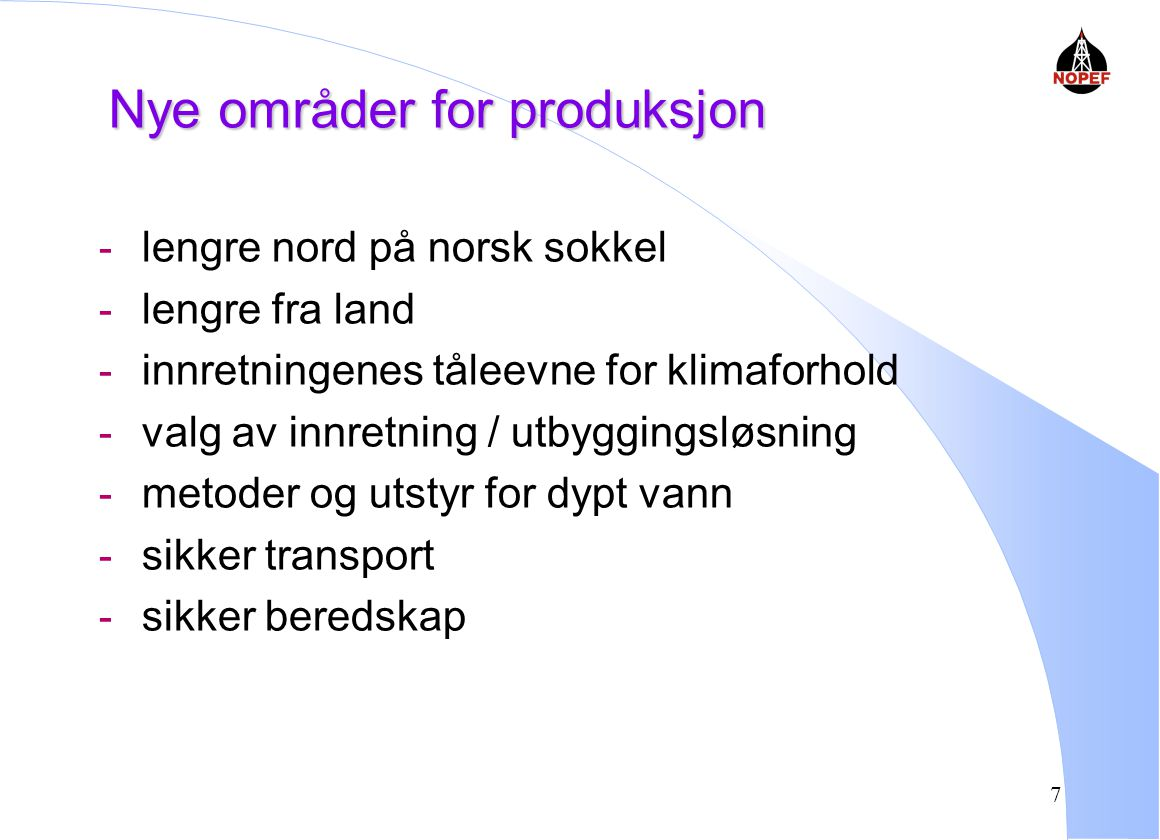 Nye områder for produksjon