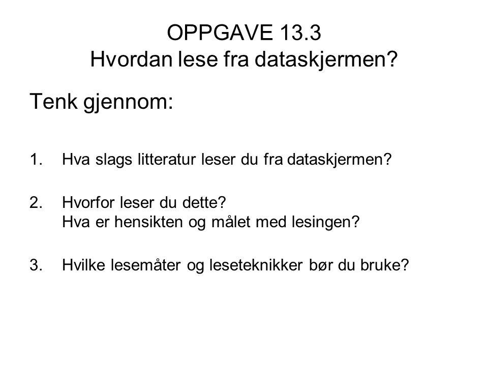 OPPGAVE 13.3 Hvordan lese fra dataskjermen