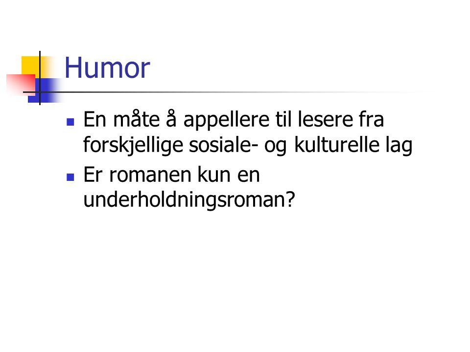 Humor En måte å appellere til lesere fra forskjellige sosiale- og kulturelle lag.