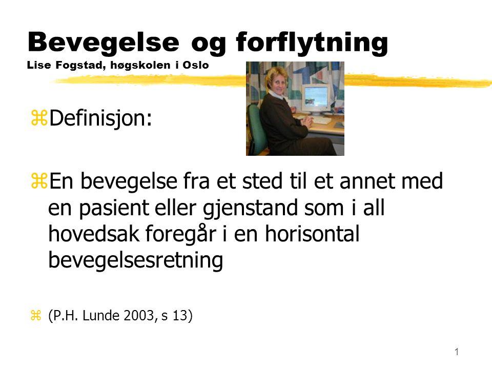 Bevegelse og forflytning Lise Fogstad, høgskolen i Oslo