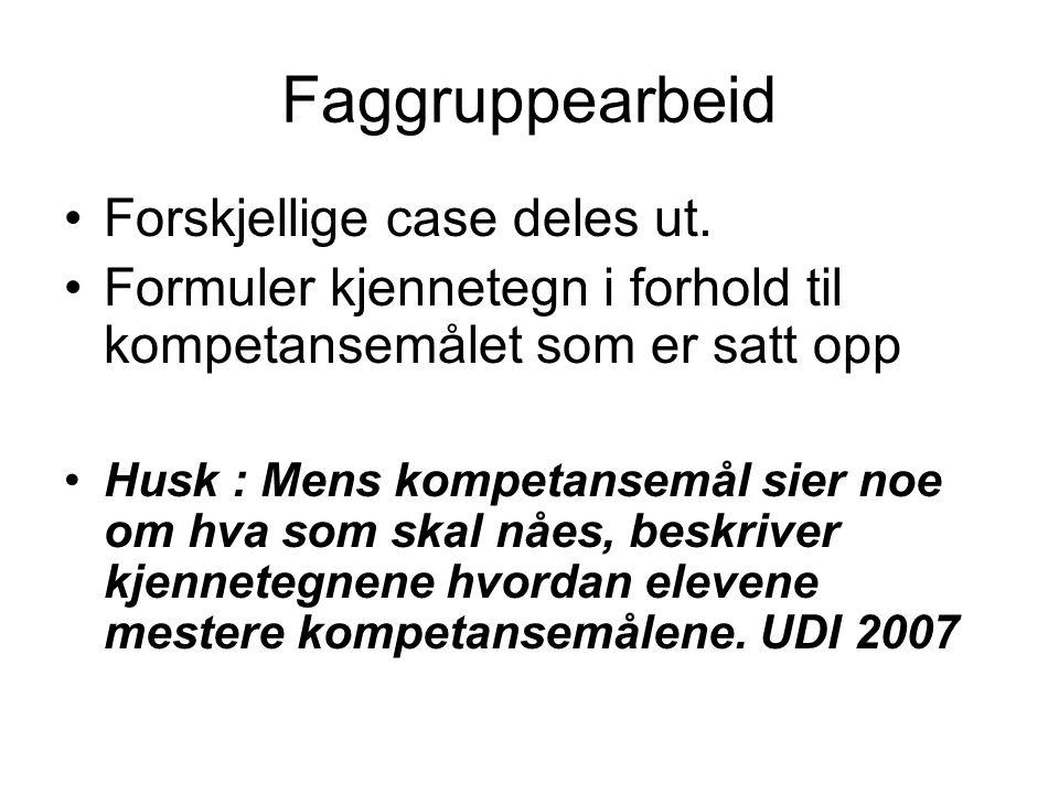 Faggruppearbeid Forskjellige case deles ut.