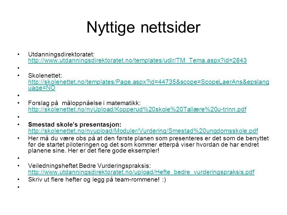 Nyttige nettsider Utdanningsdirektoratet: http://www.utdanningsdirektoratet.no/templates/udir/TM_Tema.aspx id=2843.