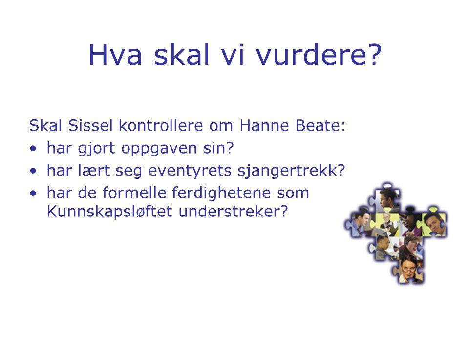 Hva skal vi vurdere Skal Sissel kontrollere om Hanne Beate: