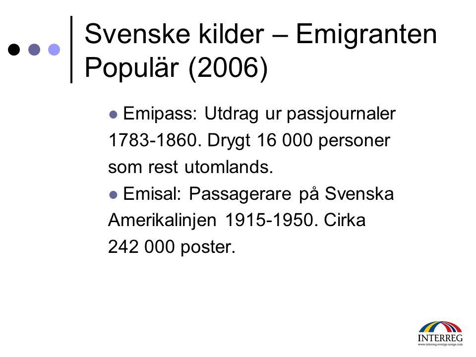 Svenske kilder – Emigranten Populär (2006)