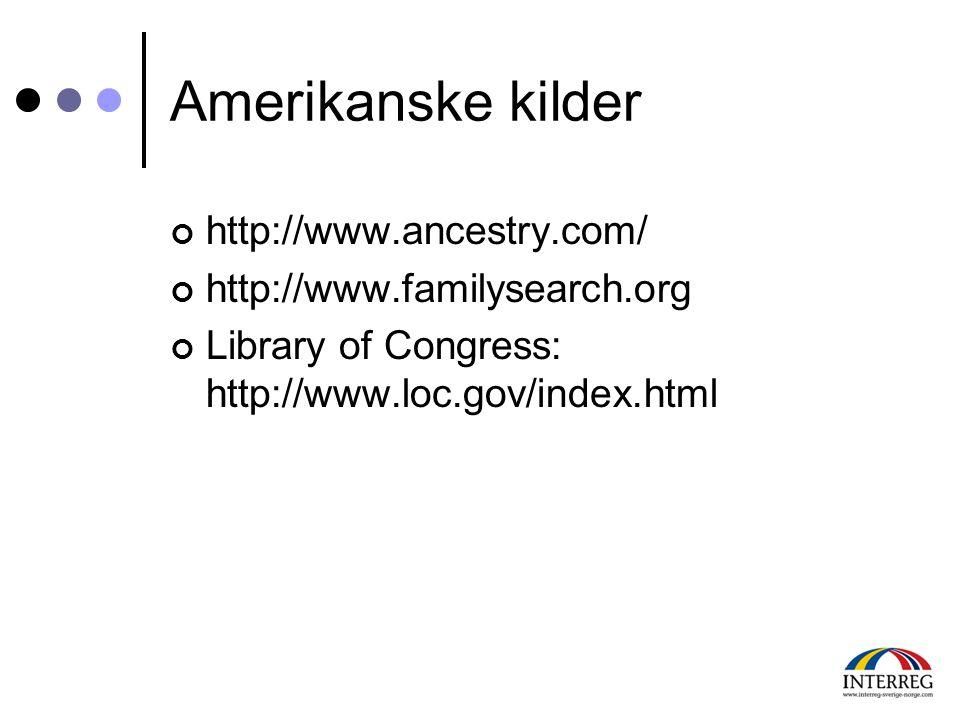 Amerikanske kilder http://www.ancestry.com/