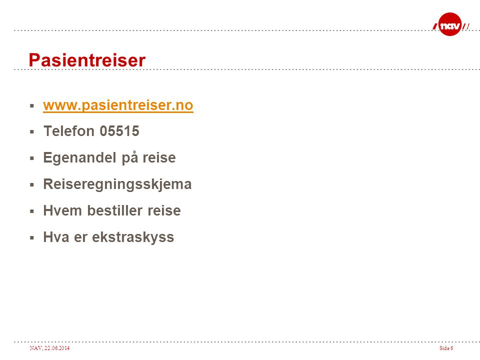 Pasientreiser www.pasientreiser.no Telefon 05515 Egenandel på reise