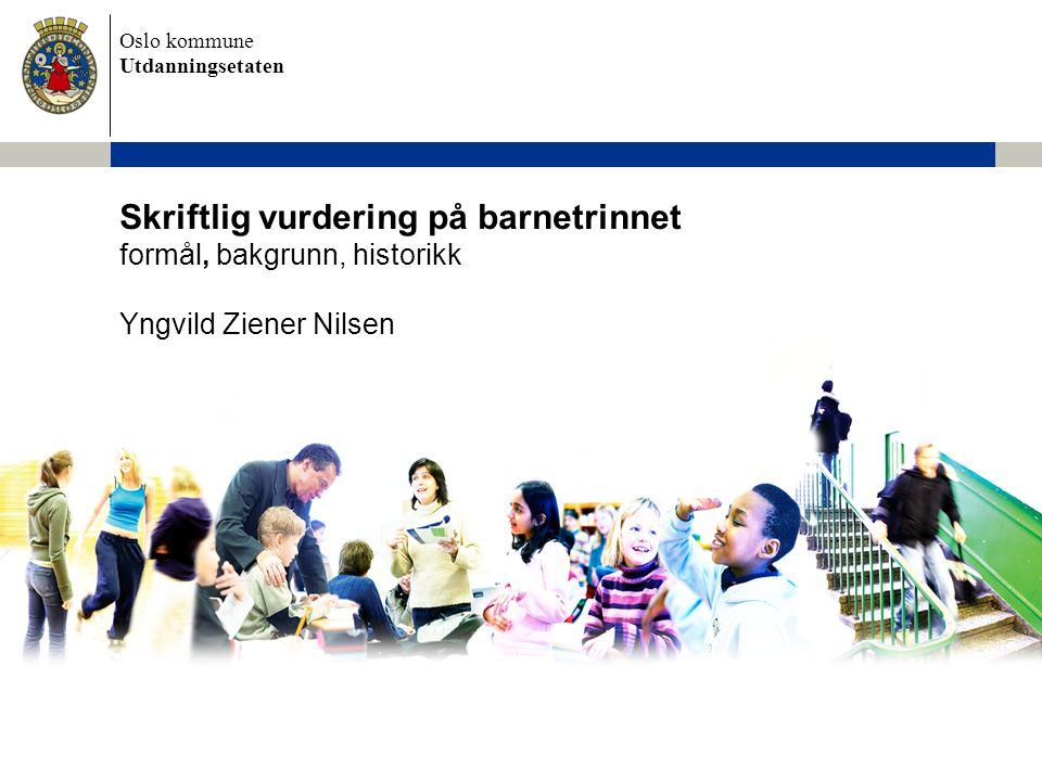Skriftlig vurdering på barnetrinnet formål, bakgrunn, historikk