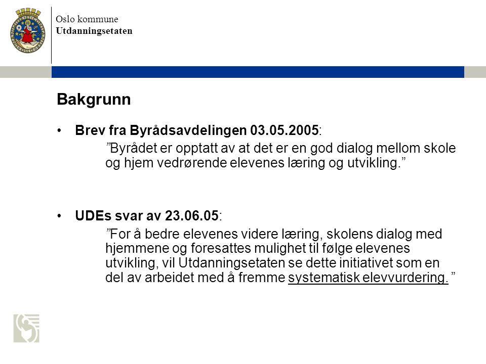 Bakgrunn Brev fra Byrådsavdelingen 03.05.2005: