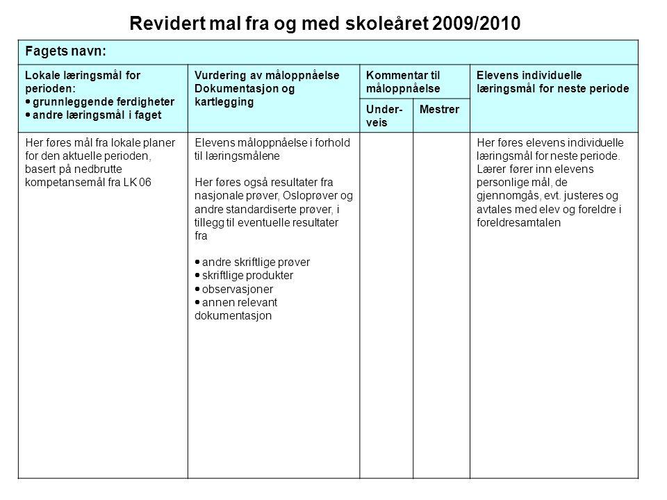 Revidert mal fra og med skoleåret 2009/2010
