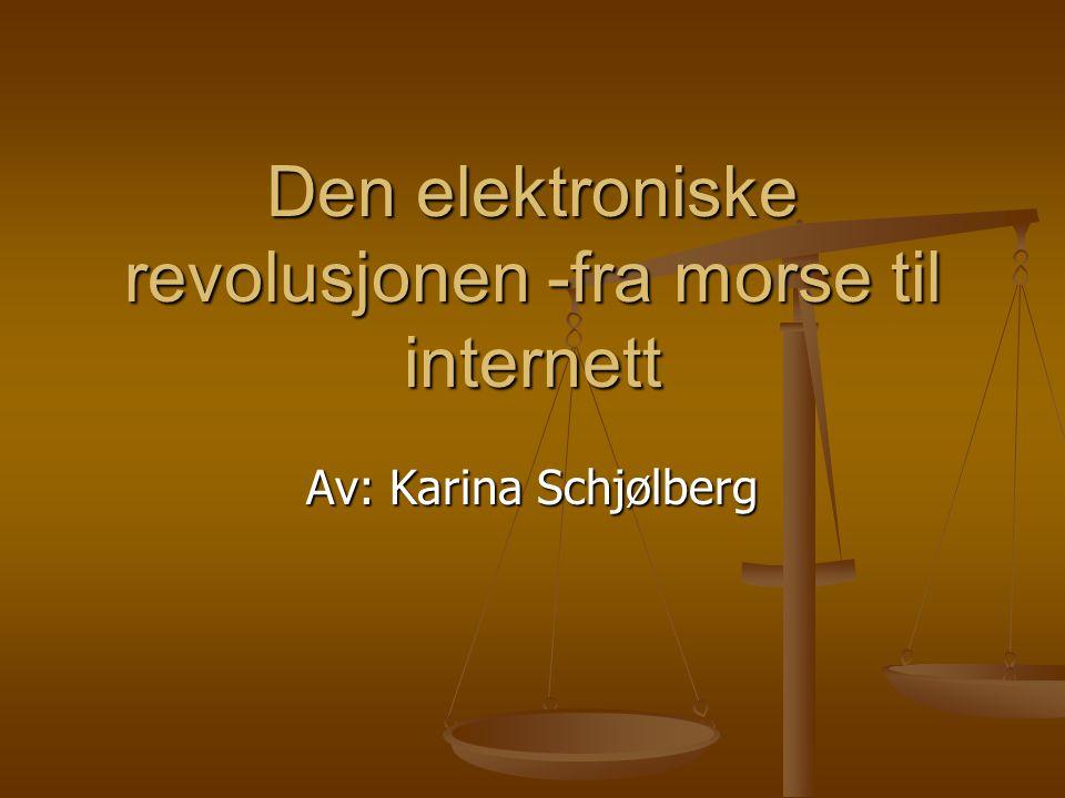 Den elektroniske revolusjonen -fra morse til internett