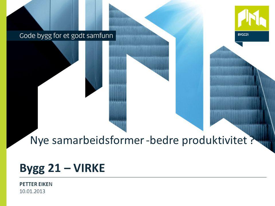 Bygg 21 – VIRKE Nye samarbeidsformer -bedre produktivitet