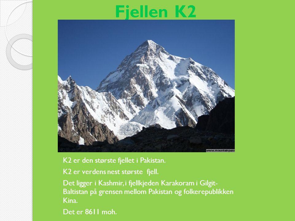 Fjellen K2 K2 er den største fjellet i Pakistan.