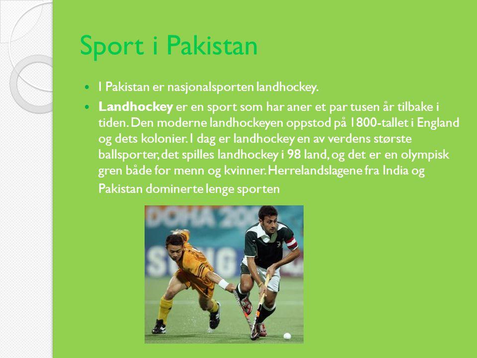 Sport i Pakistan I Pakistan er nasjonalsporten landhockey.