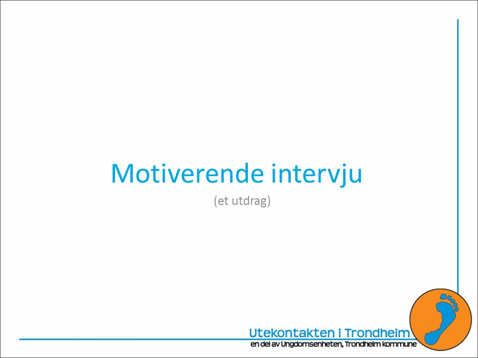 Motiverende intervju (et utdrag)