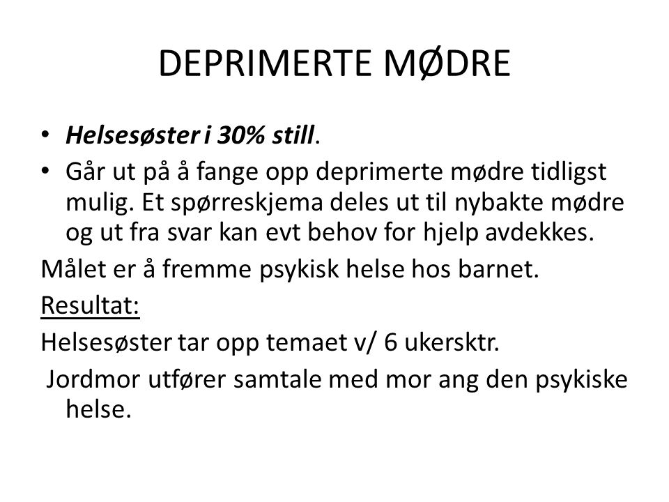 DEPRIMERTE MØDRE Helsesøster i 30% still.