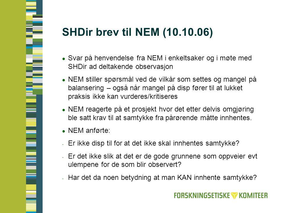 SHDir brev til NEM (10.10.06) Svar på henvendelse fra NEM i enkeltsaker og i møte med SHDir ad deltakende observasjon.