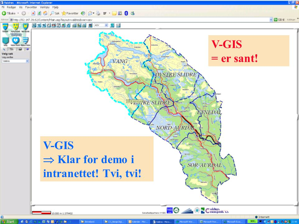 V-GIS = er sant! V-GIS  Klar for demo i intranettet! Tvi, tvi!