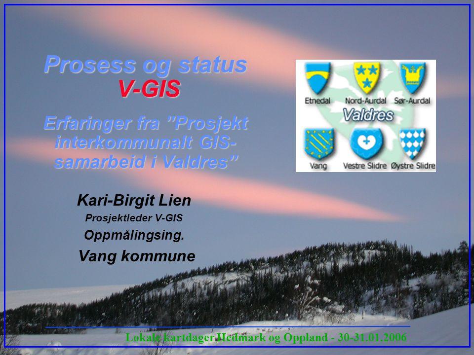 Kari-Birgit Lien Prosjektleder V-GIS Oppmålingsing. Vang kommune