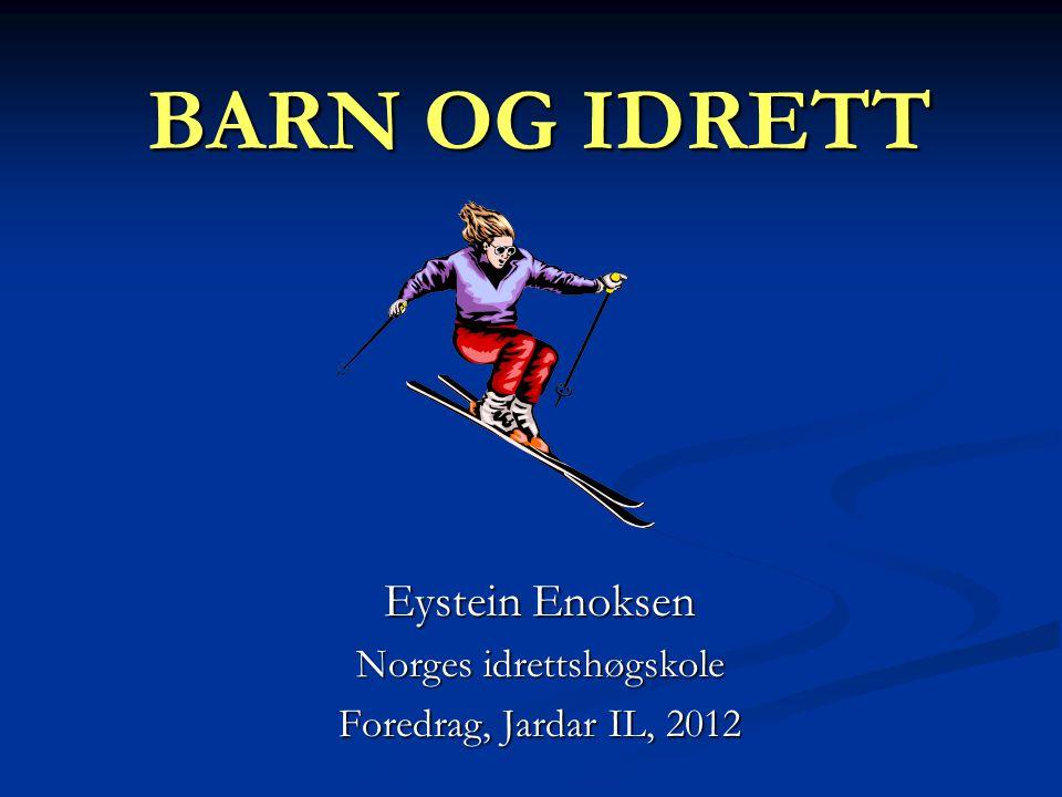 Eystein Enoksen Norges idrettshøgskole Foredrag, Jardar IL, 2012
