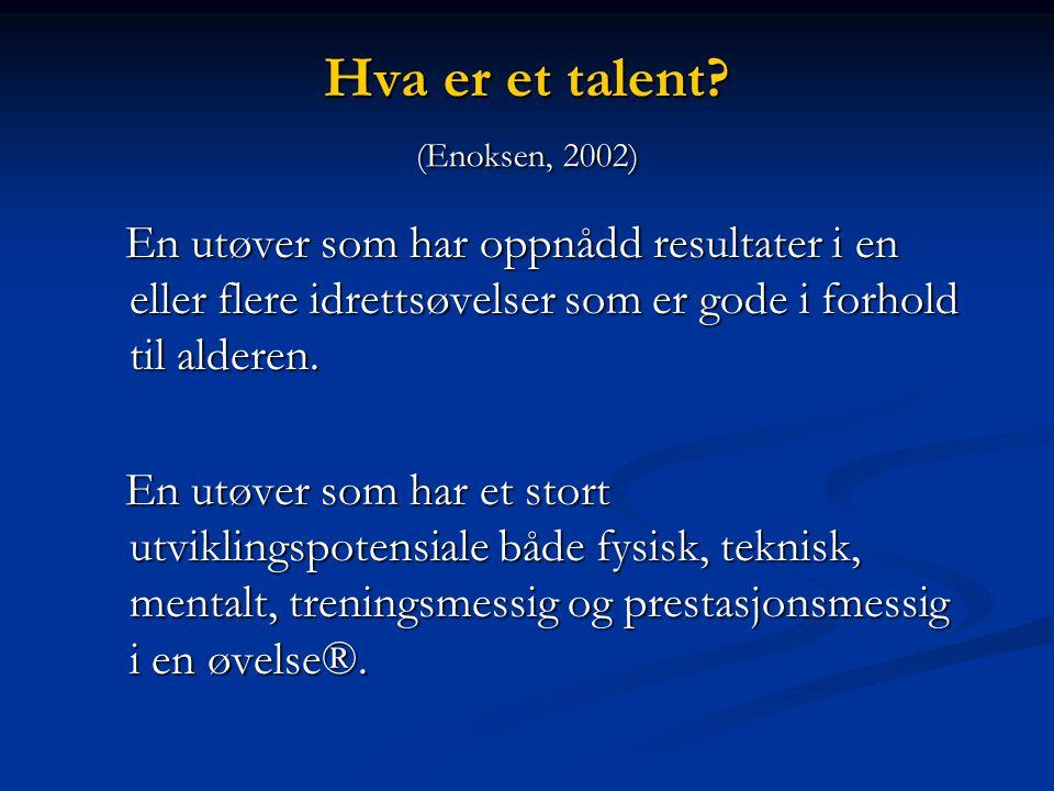 Hva er et talent (Enoksen, 2002)
