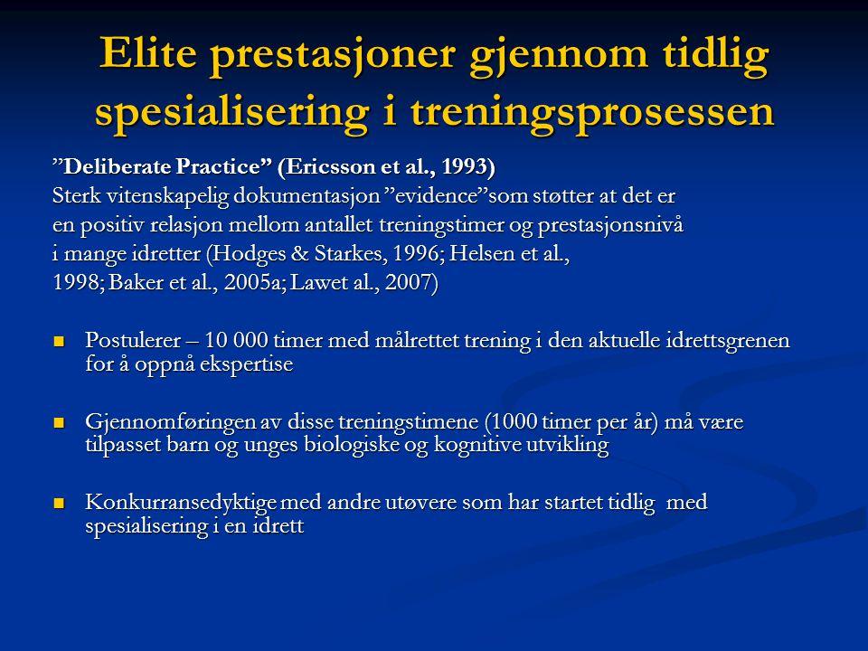 Elite prestasjoner gjennom tidlig spesialisering i treningsprosessen