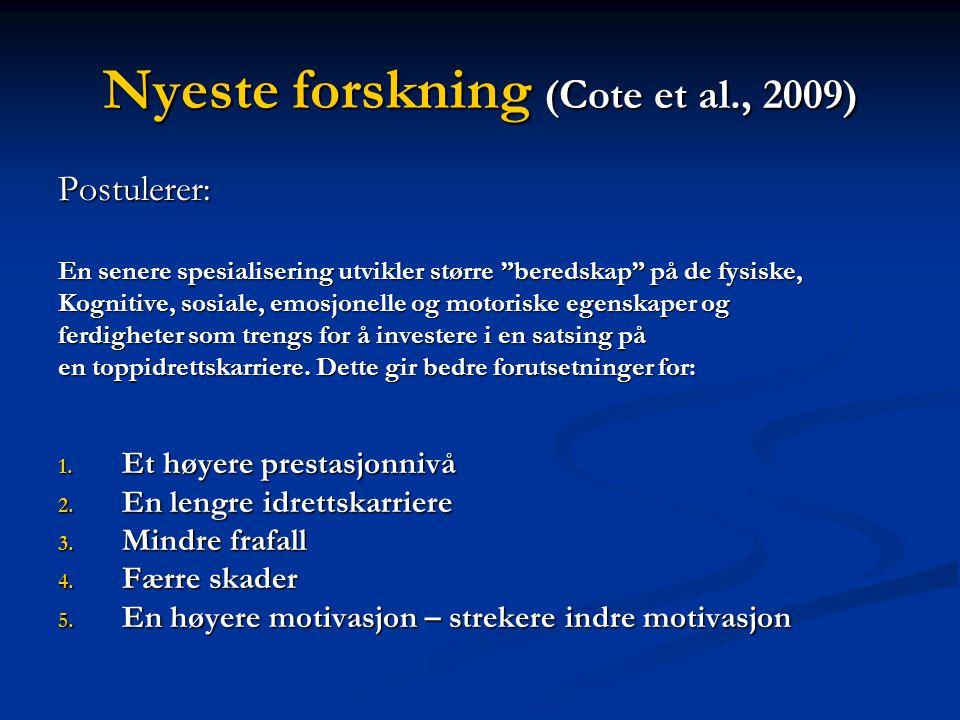 Nyeste forskning (Cote et al., 2009)