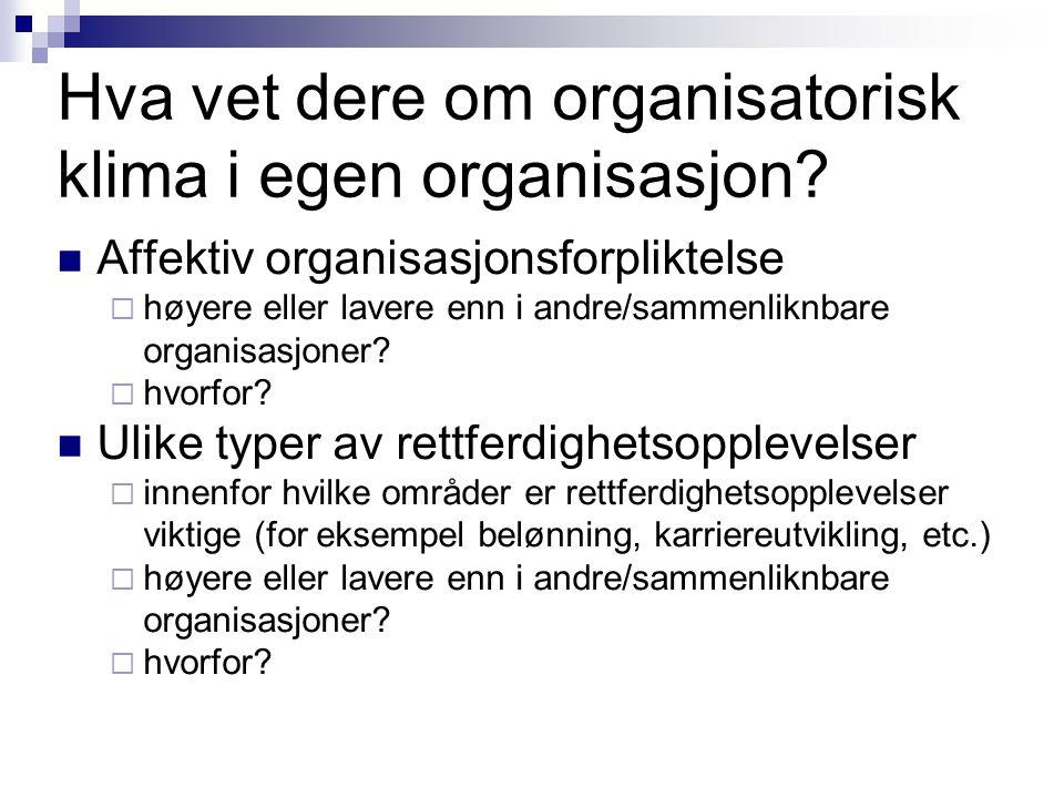Hva vet dere om organisatorisk klima i egen organisasjon