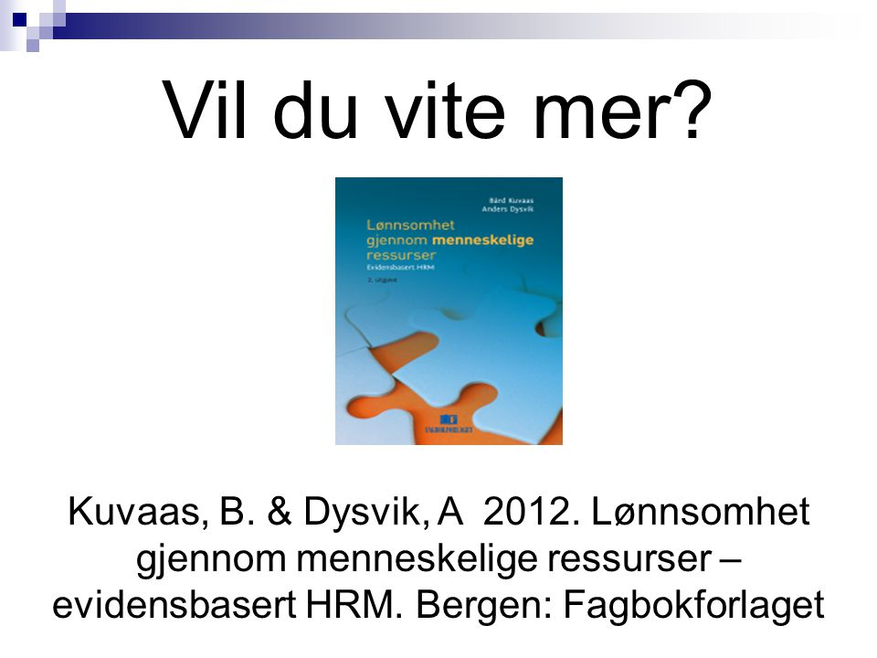 Vil du vite mer. Kuvaas, B. & Dysvik, A 2012.