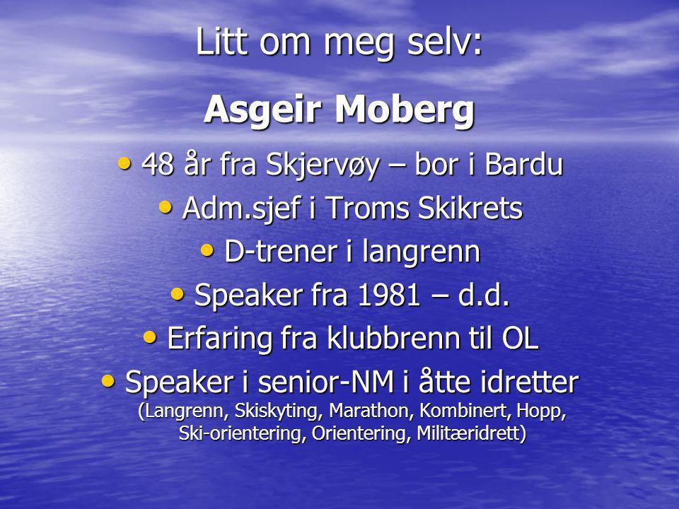 Litt om meg selv: Asgeir Moberg