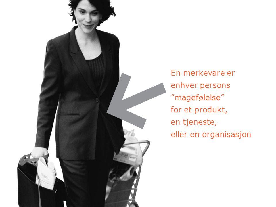 En merkevare er enhver persons magefølelse for et produkt, en tjeneste, eller en organisasjon