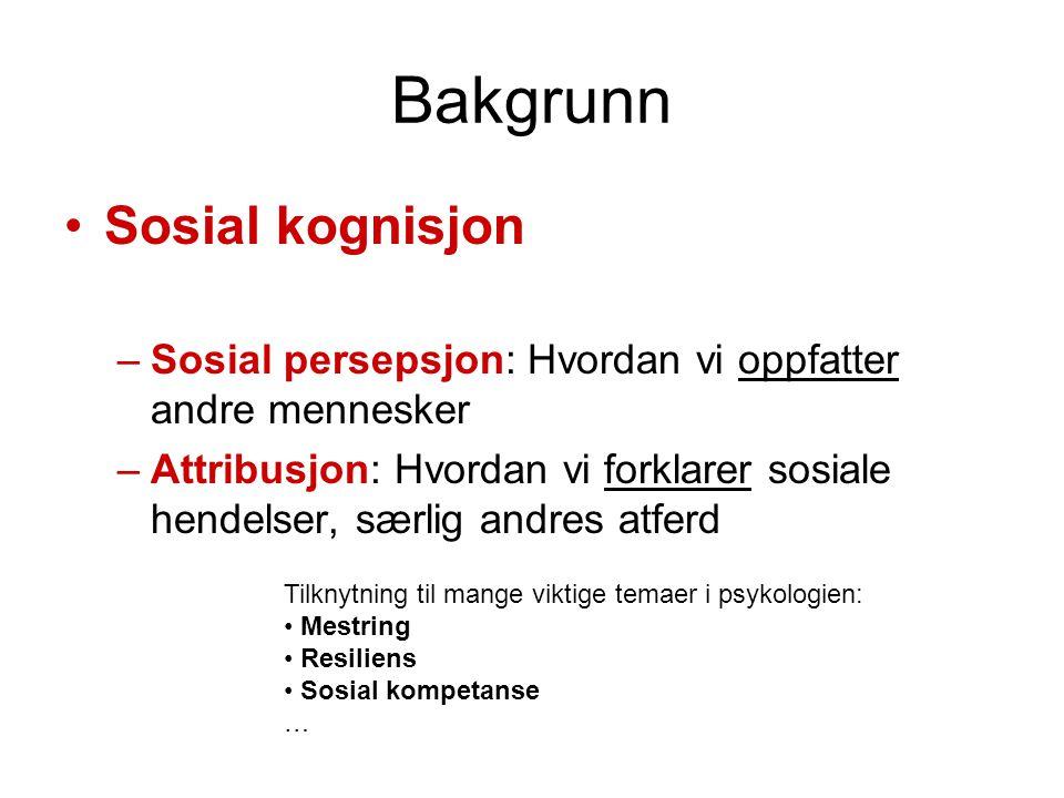 Bakgrunn Sosial kognisjon