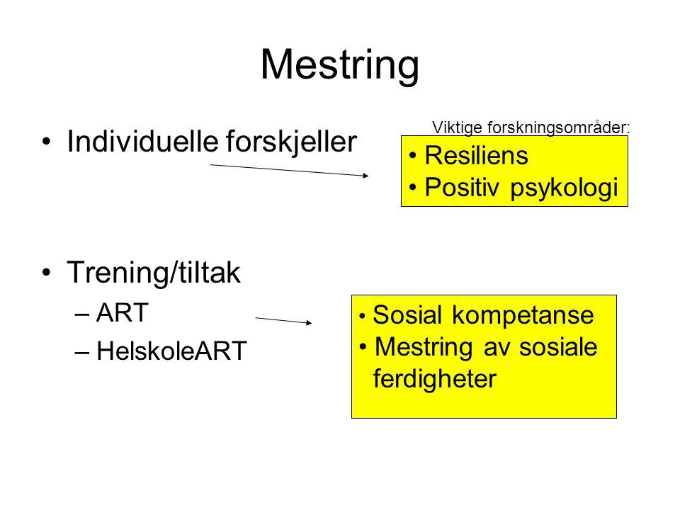 Mestring Individuelle forskjeller Trening/tiltak Resiliens