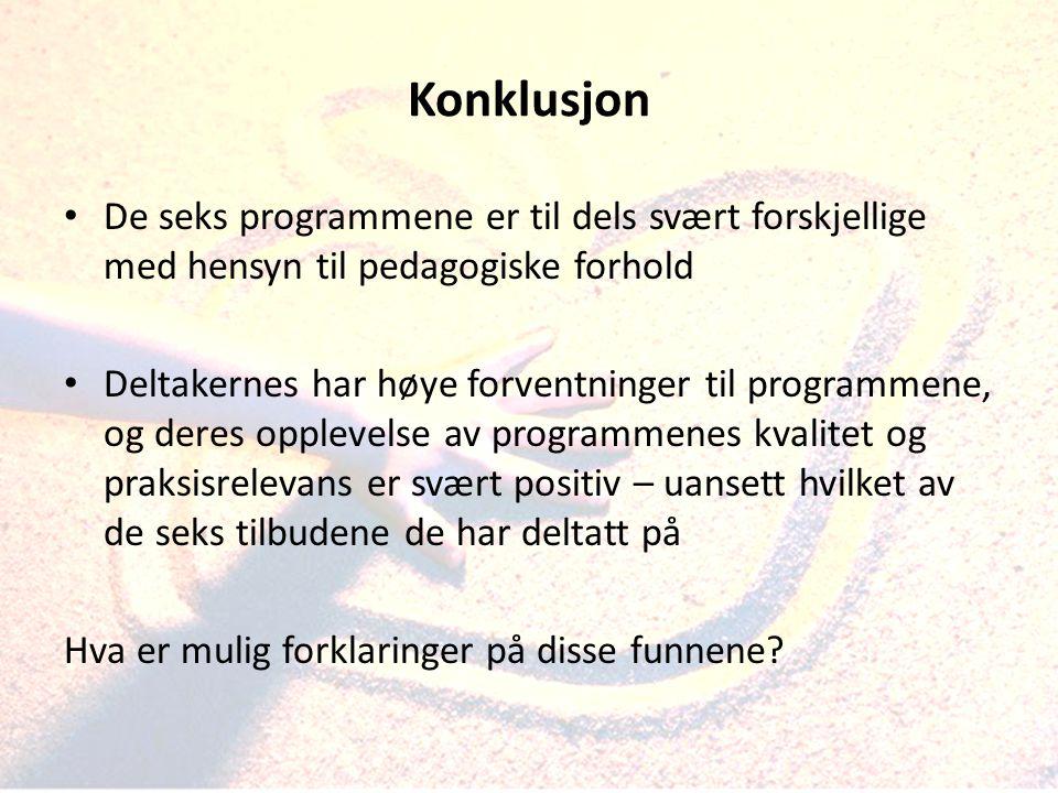 Konklusjon De seks programmene er til dels svært forskjellige med hensyn til pedagogiske forhold.