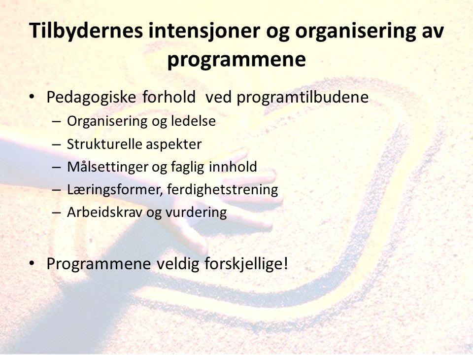 Tilbydernes intensjoner og organisering av programmene