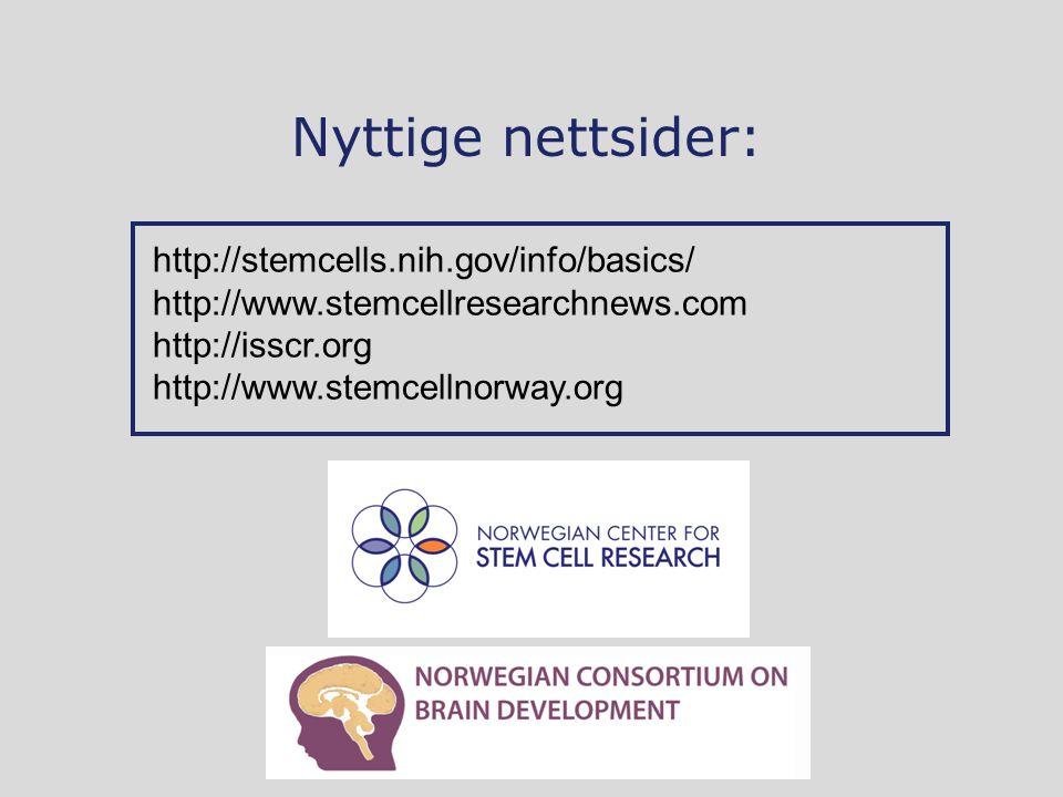 Nyttige nettsider: http://stemcells.nih.gov/info/basics/