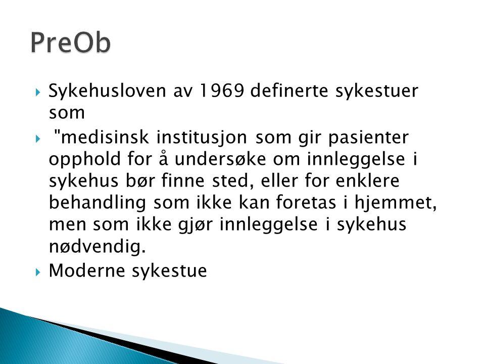PreOb Sykehusloven av 1969 definerte sykestuer som