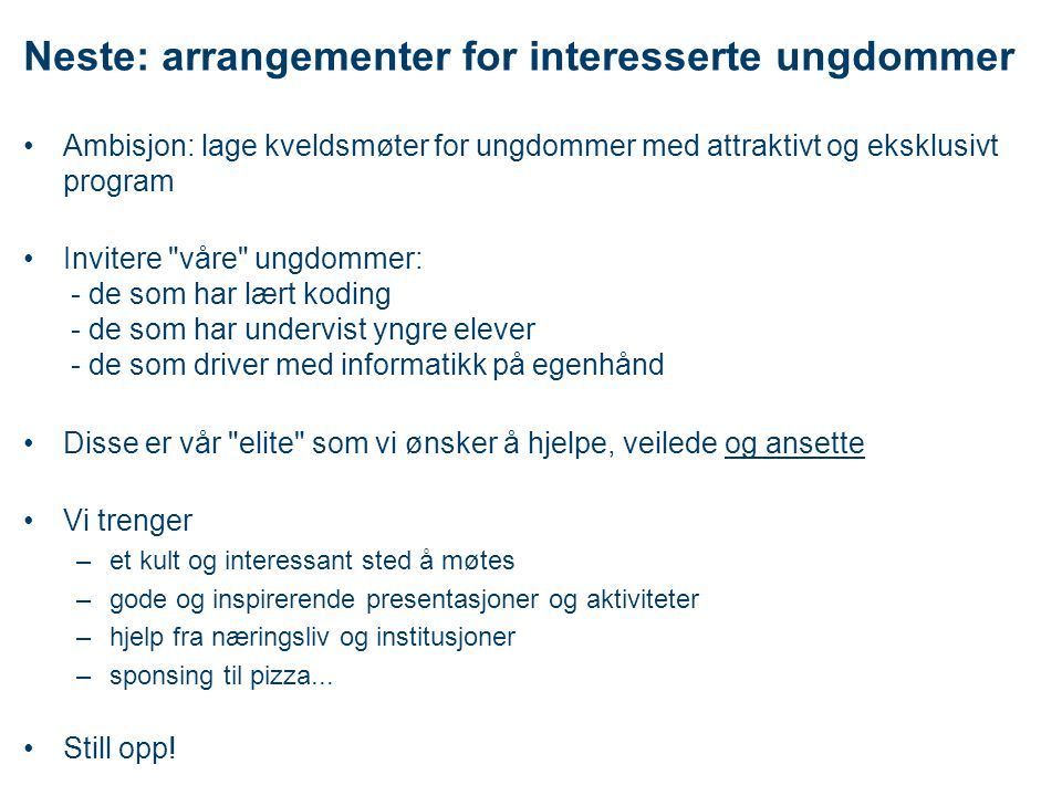 Neste: arrangementer for interesserte ungdommer