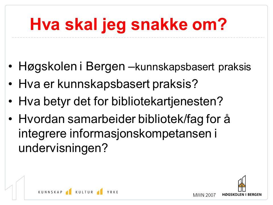 Hva skal jeg snakke om Høgskolen i Bergen –kunnskapsbasert praksis