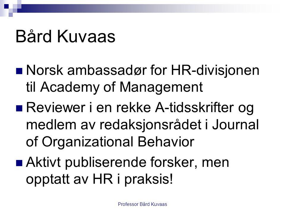 Bård Kuvaas Norsk ambassadør for HR-divisjonen til Academy of Management.