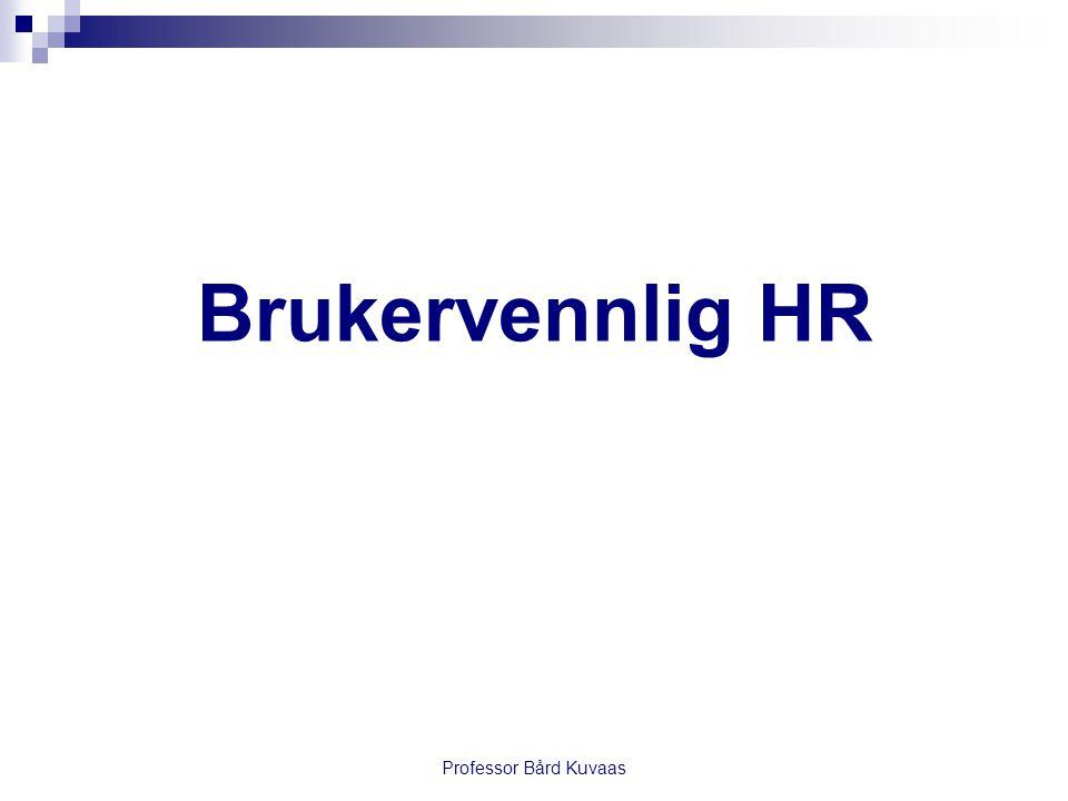 Brukervennlig HR Professor Bård Kuvaas