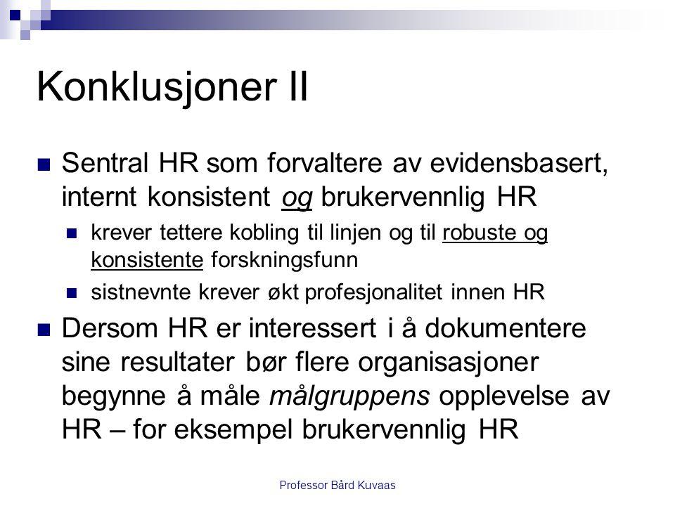 Konklusjoner II Sentral HR som forvaltere av evidensbasert, internt konsistent og brukervennlig HR.