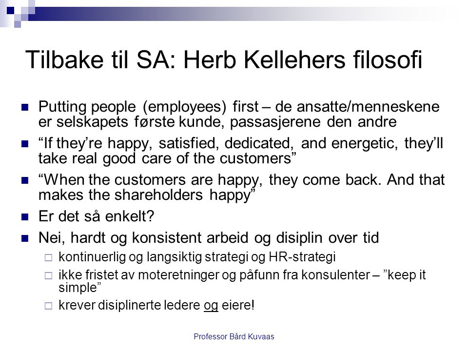 Tilbake til SA: Herb Kellehers filosofi