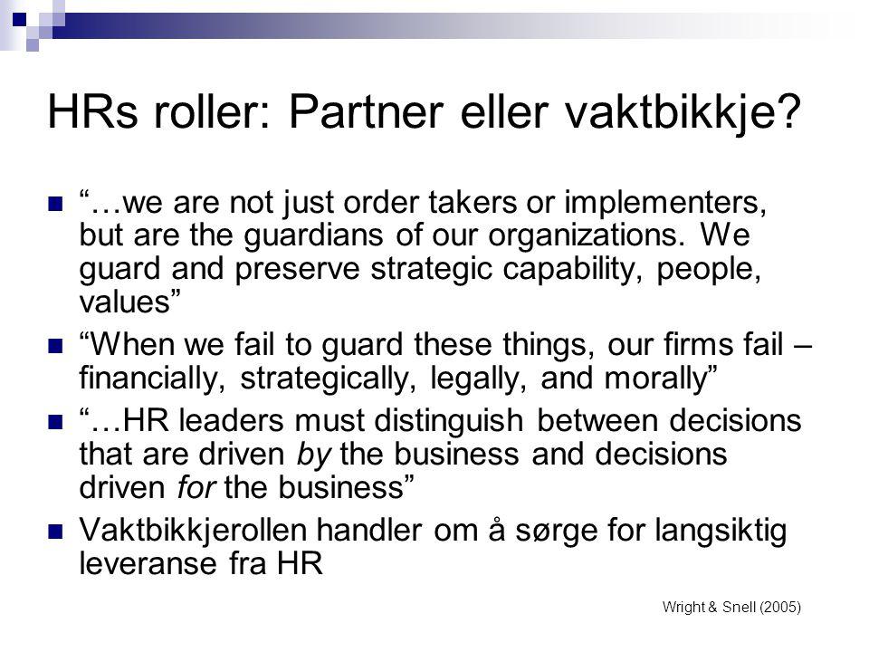 HRs roller: Partner eller vaktbikkje