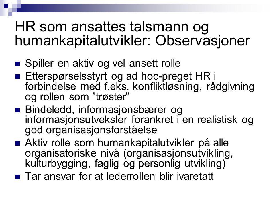 HR som ansattes talsmann og humankapitalutvikler: Observasjoner