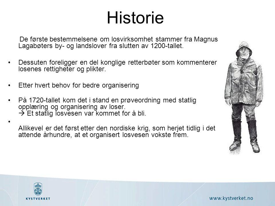 Historie De første bestemmelsene om losvirksomhet stammer fra Magnus Lagabøters by- og landslover fra slutten av 1200-tallet.