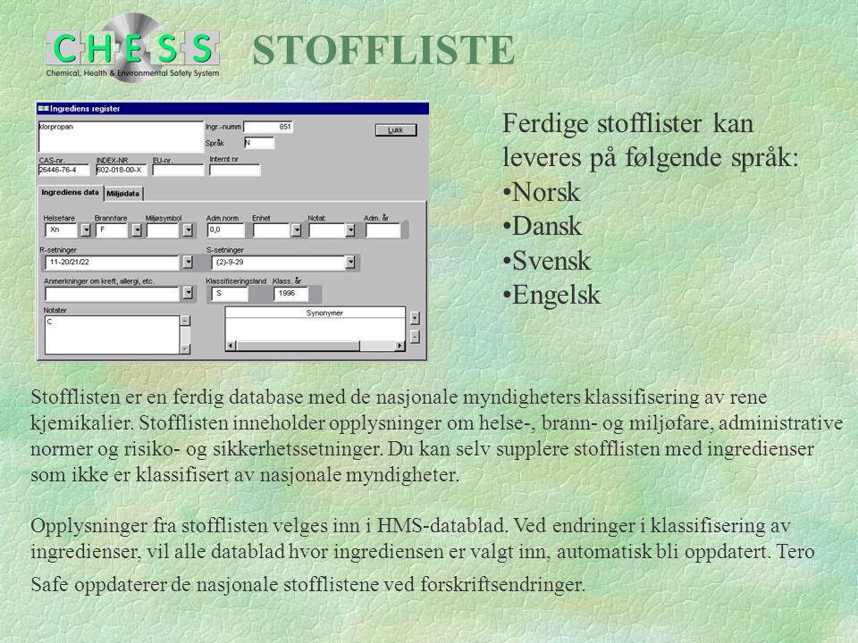 STOFFLISTE Ferdige stofflister kan leveres på følgende språk: Norsk