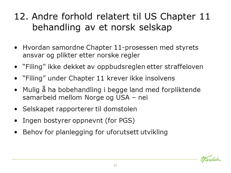 12. Andre forhold relatert til US Chapter 11 behandling av et norsk selskap