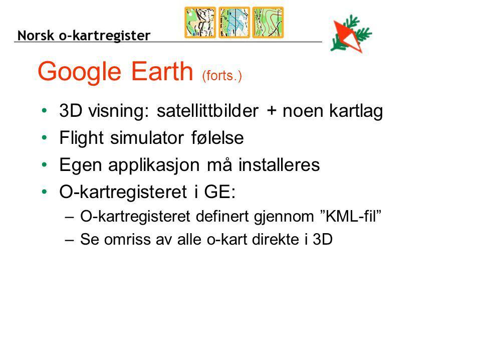 Google Earth (forts.) 3D visning: satellittbilder + noen kartlag