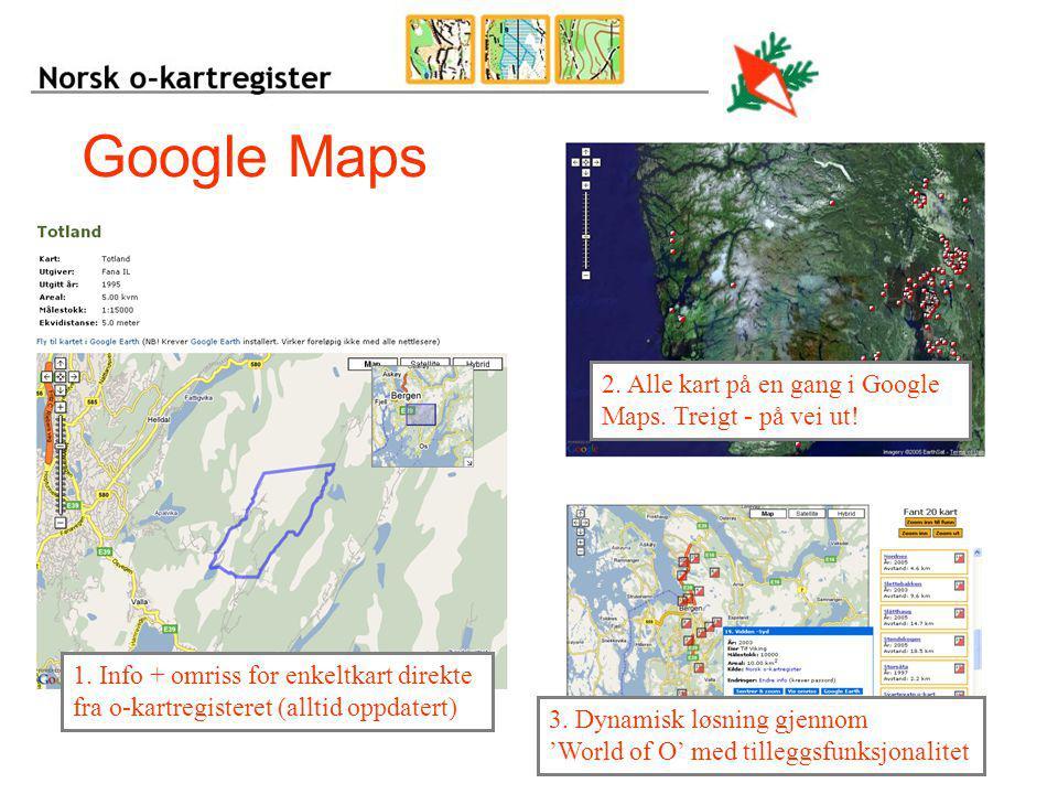 Google Maps 2. Alle kart på en gang i Google Maps. Treigt - på vei ut!